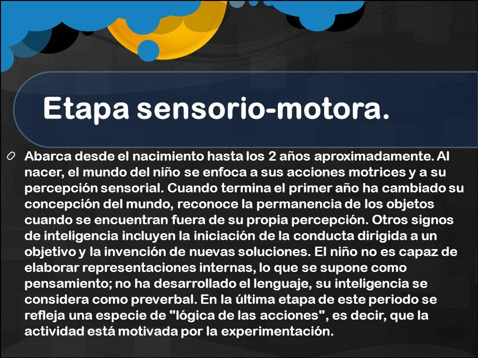 Etapa sensorio-motora.