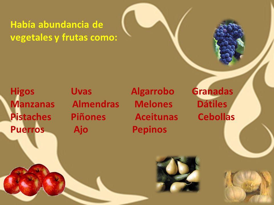 Había abundancia de vegetales y frutas como: