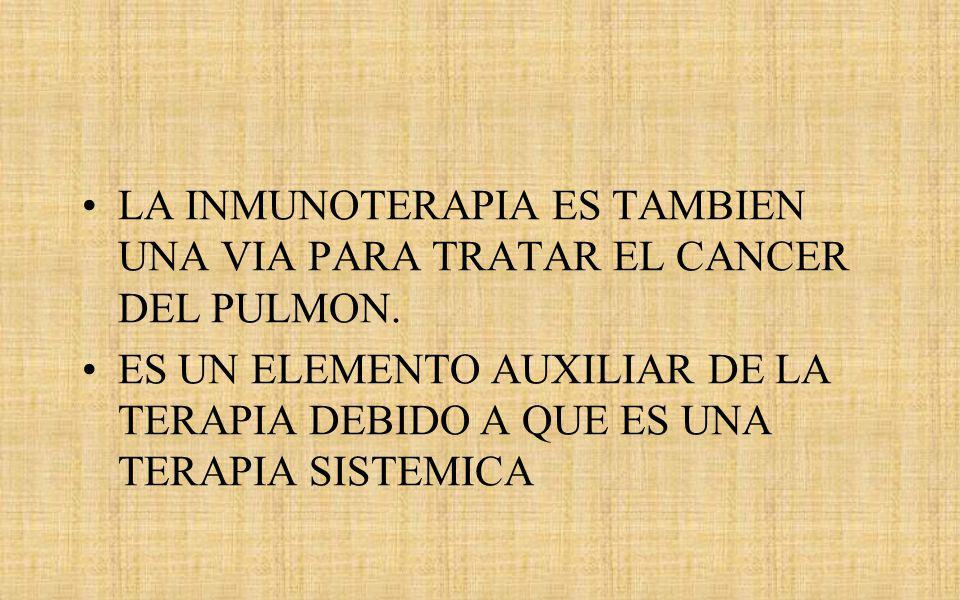 LA INMUNOTERAPIA ES TAMBIEN UNA VIA PARA TRATAR EL CANCER DEL PULMON.