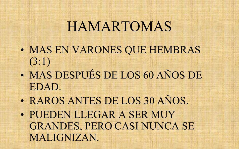 HAMARTOMAS MAS EN VARONES QUE HEMBRAS (3:1)