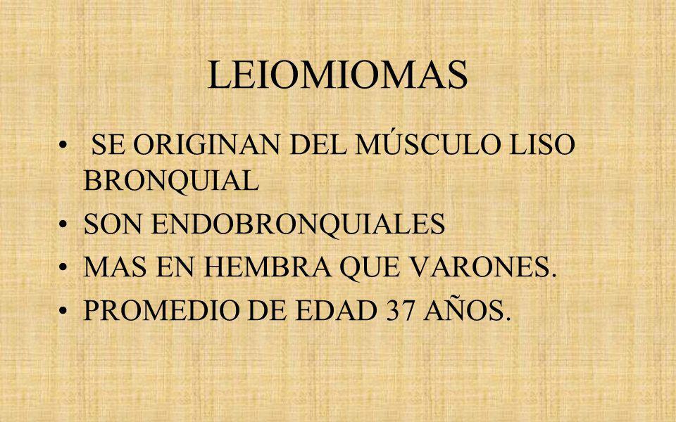 LEIOMIOMAS SE ORIGINAN DEL MÚSCULO LISO BRONQUIAL SON ENDOBRONQUIALES