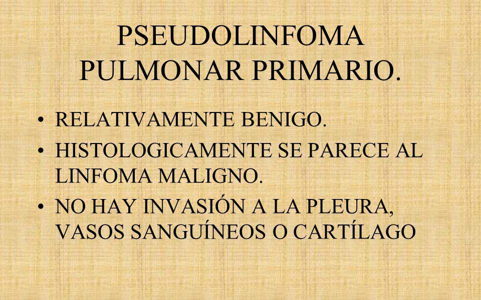 PSEUDOLINFOMA PULMONAR PRIMARIO.