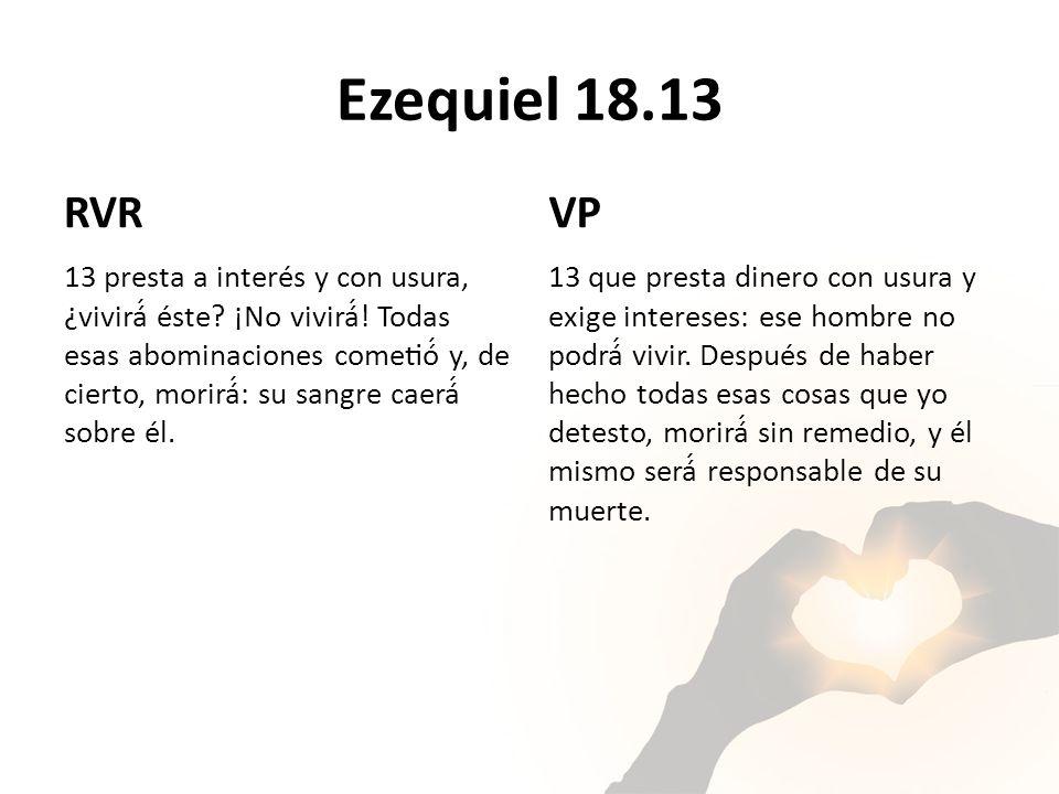 Ezequiel 18.13 RVR. VP.