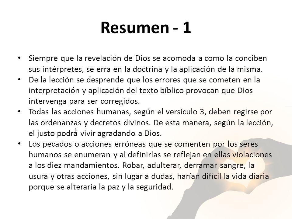 Resumen - 1 Siempre que la revelación de Dios se acomoda a como la conciben sus intérpretes, se erra en la doctrina y la aplicación de la misma.