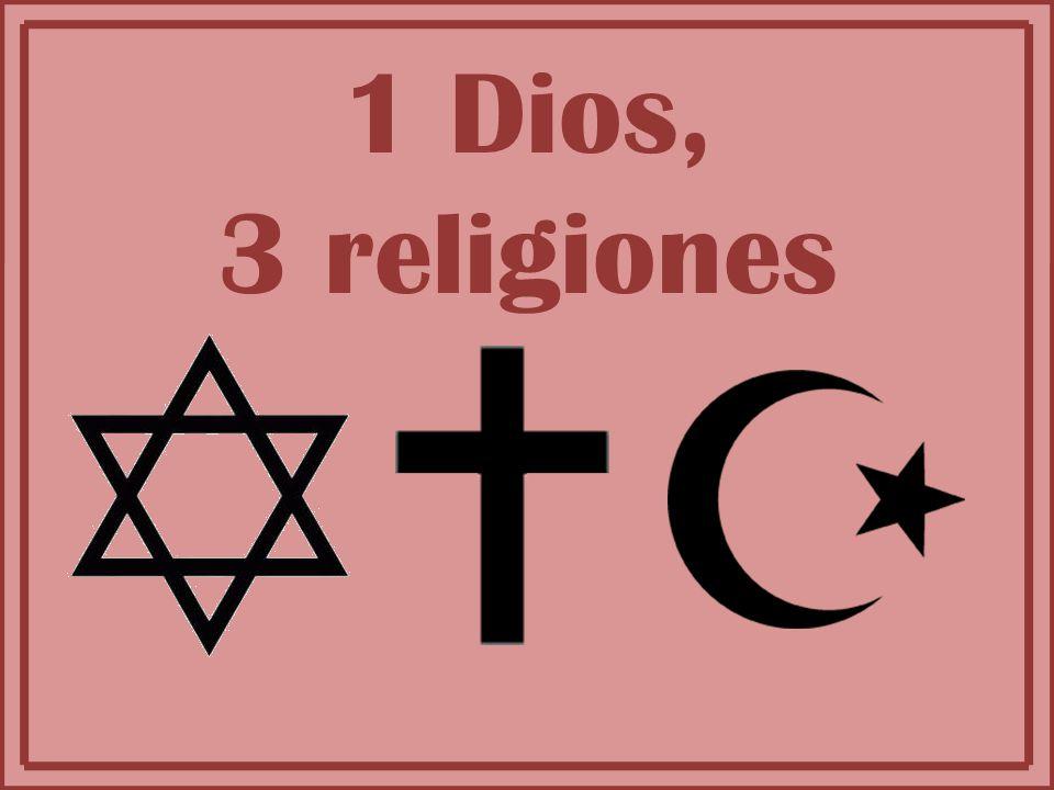 1 Dios, 3 religiones