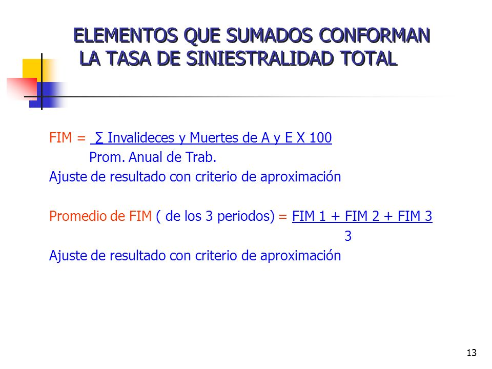 ELEMENTOS QUE SUMADOS CONFORMAN LA TASA DE SINIESTRALIDAD TOTAL