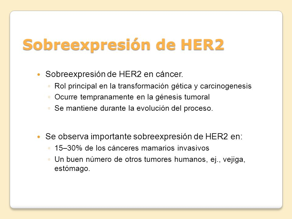 Sobreexpresión de HER2 Sobreexpresión de HER2 en cáncer.