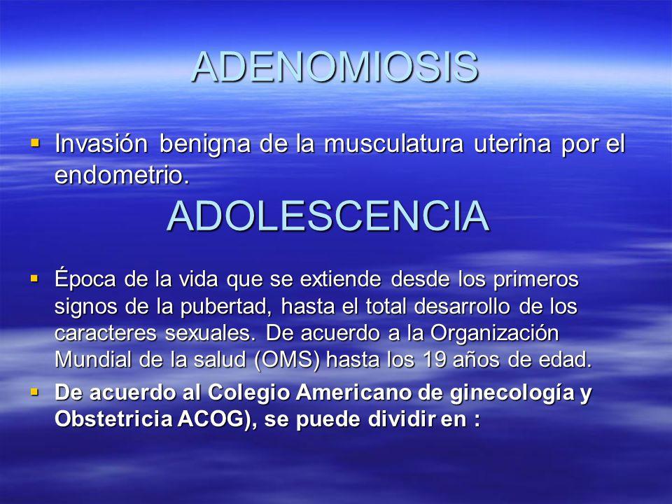 ADENOMIOSIS ADOLESCENCIA