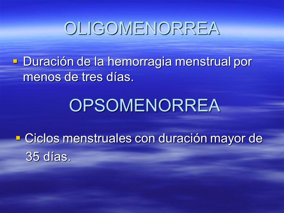 OLIGOMENORREA OPSOMENORREA