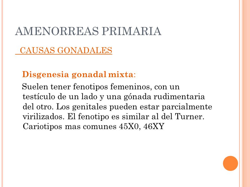 AMENORREAS PRIMARIA CAUSAS GONADALES Disgenesia gonadal mixta: