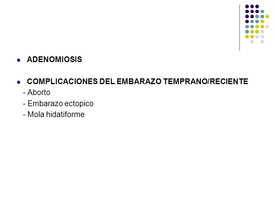 ADENOMIOSIS COMPLICACIONES DEL EMBARAZO TEMPRANO/RECIENTE.