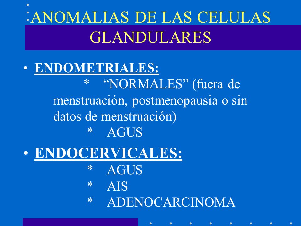 ANOMALIAS DE LAS CELULAS GLANDULARES