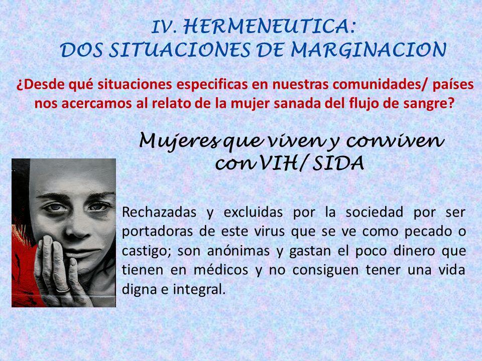 IV. HERMENEUTICA: DOS SITUACIONES DE MARGINACION