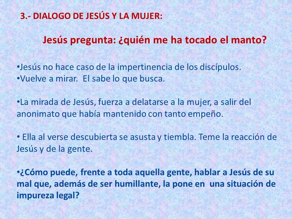 Jesús pregunta: ¿quién me ha tocado el manto