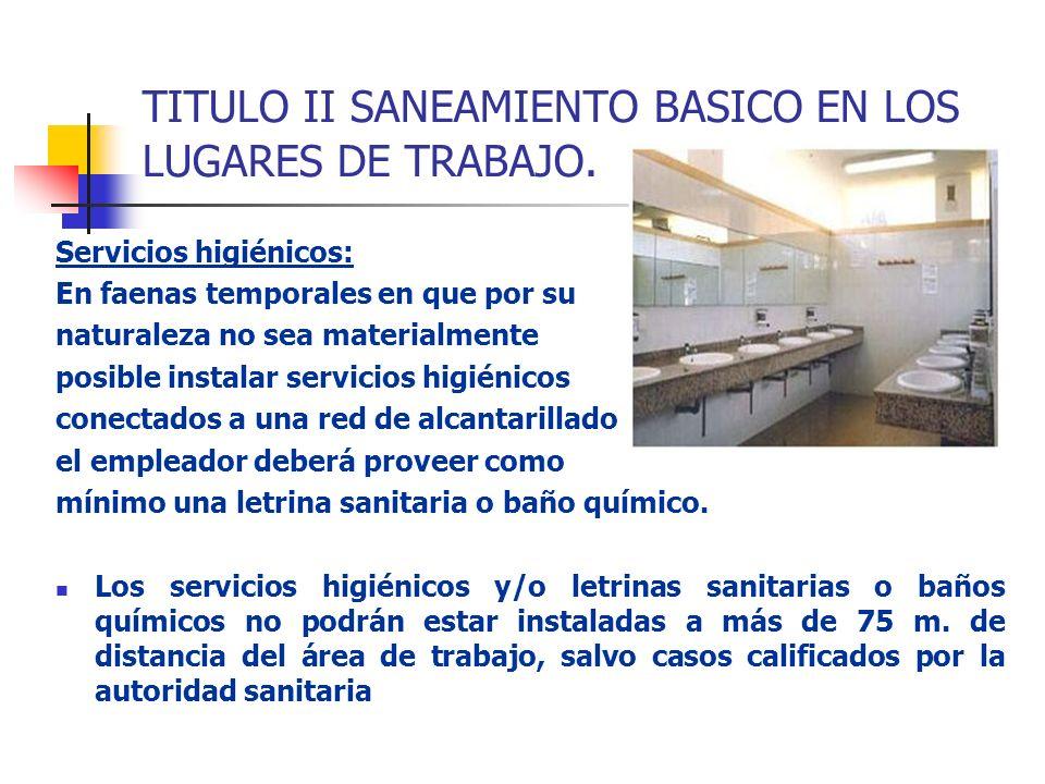 TITULO II SANEAMIENTO BASICO EN LOS LUGARES DE TRABAJO.