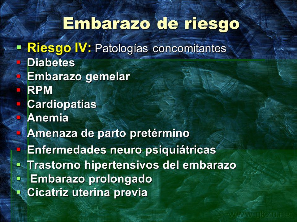 Embarazo de riesgo Riesgo IV: Patologías concomitantes Diabetes