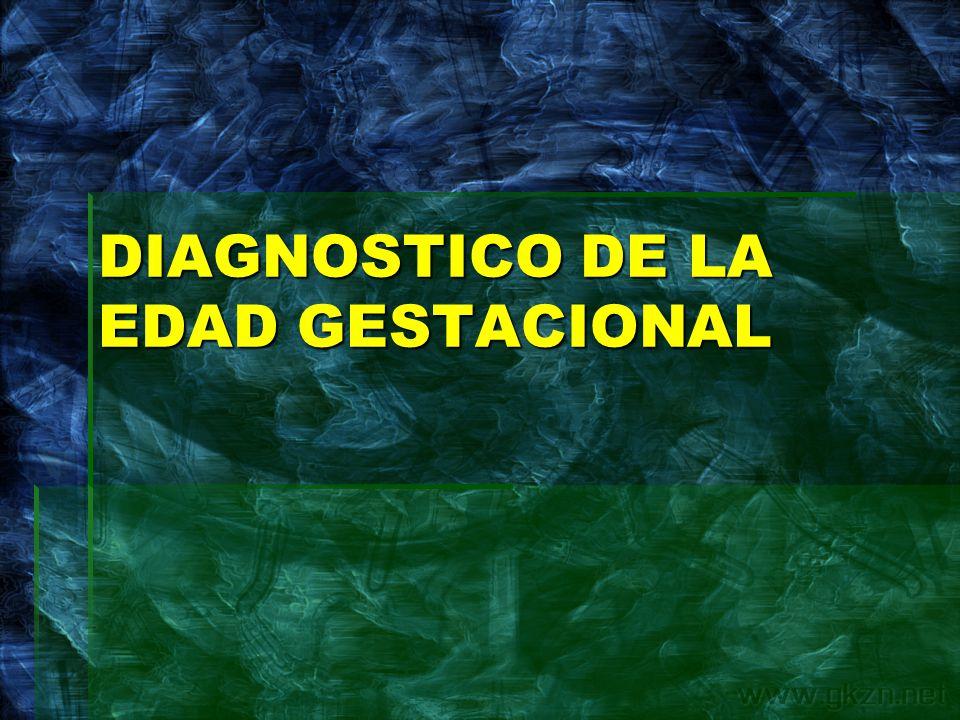 DIAGNOSTICO DE LA EDAD GESTACIONAL