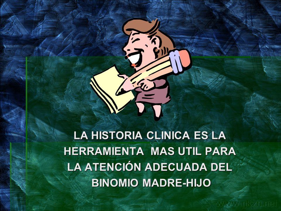 LA HISTORIA CLINICA ES LA HERRAMIENTA MAS UTIL PARA