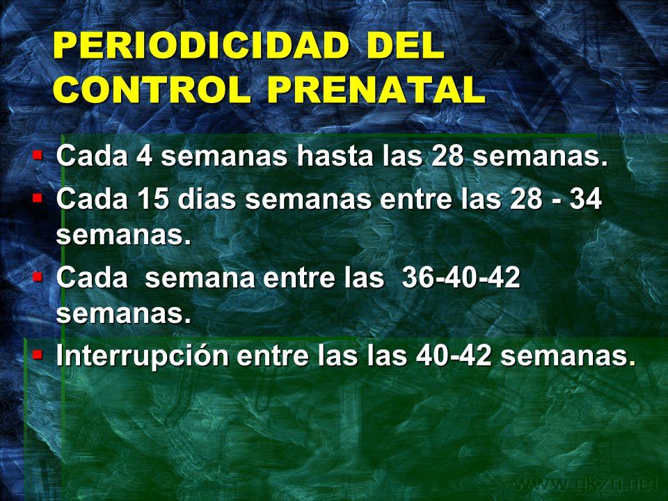 PERIODICIDAD DEL CONTROL PRENATAL