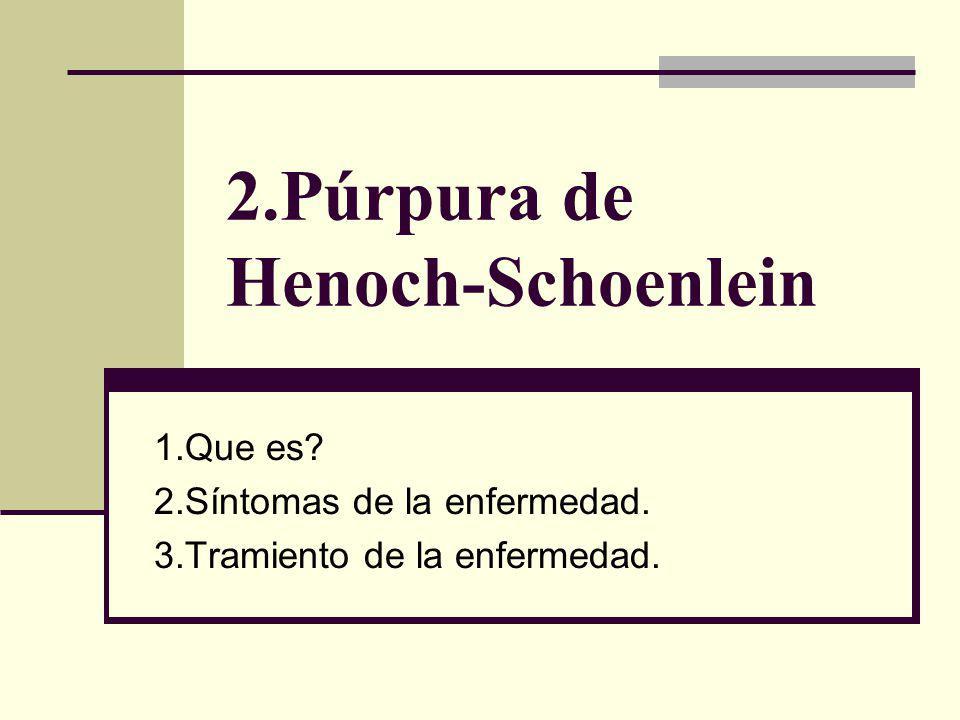 2.Púrpura de Henoch-Schoenlein