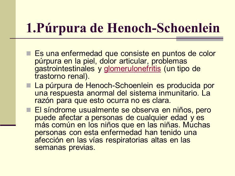 1.Púrpura de Henoch-Schoenlein
