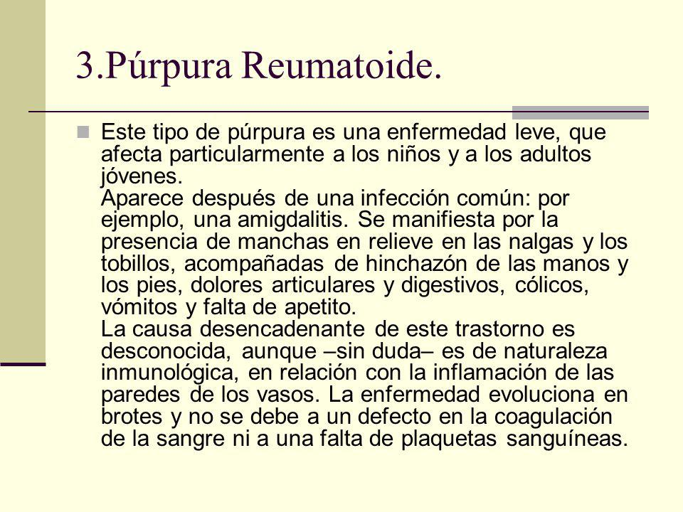 3.Púrpura Reumatoide.