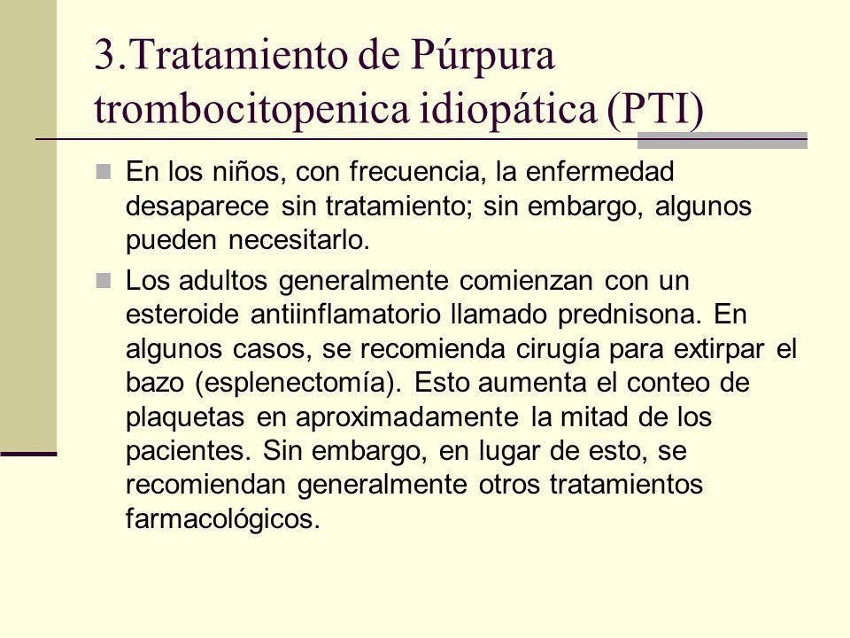3.Tratamiento de Púrpura trombocitopenica idiopática (PTI)