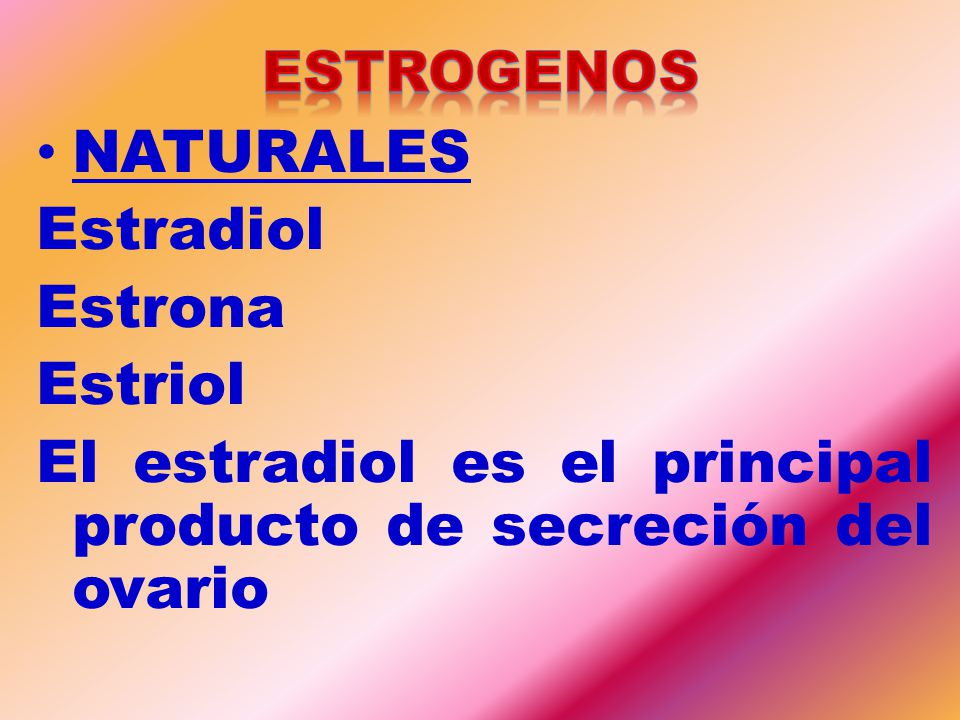 El estradiol es el principal producto de secreción del ovario