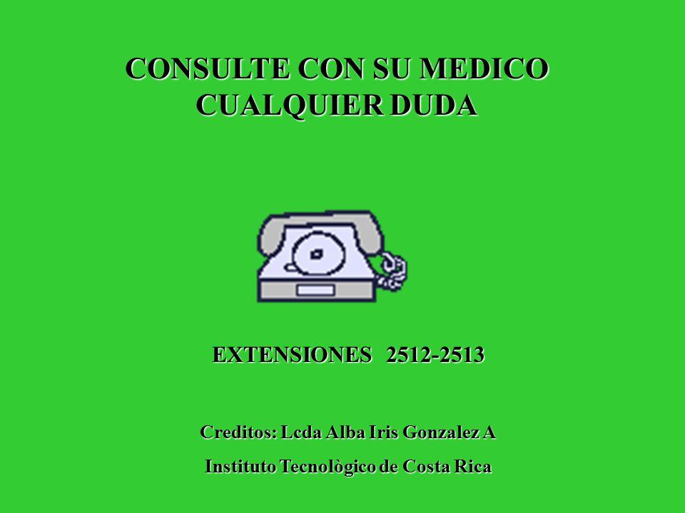 CONSULTE CON SU MEDICO CUALQUIER DUDA