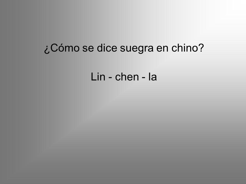 ¿Cómo se dice suegra en chino Lin - chen - la