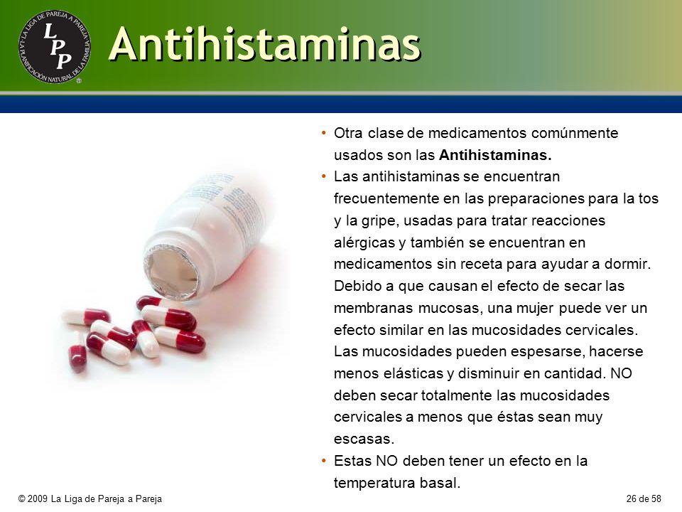 Antihistaminas Otra clase de medicamentos comúnmente usados son las Antihistaminas.