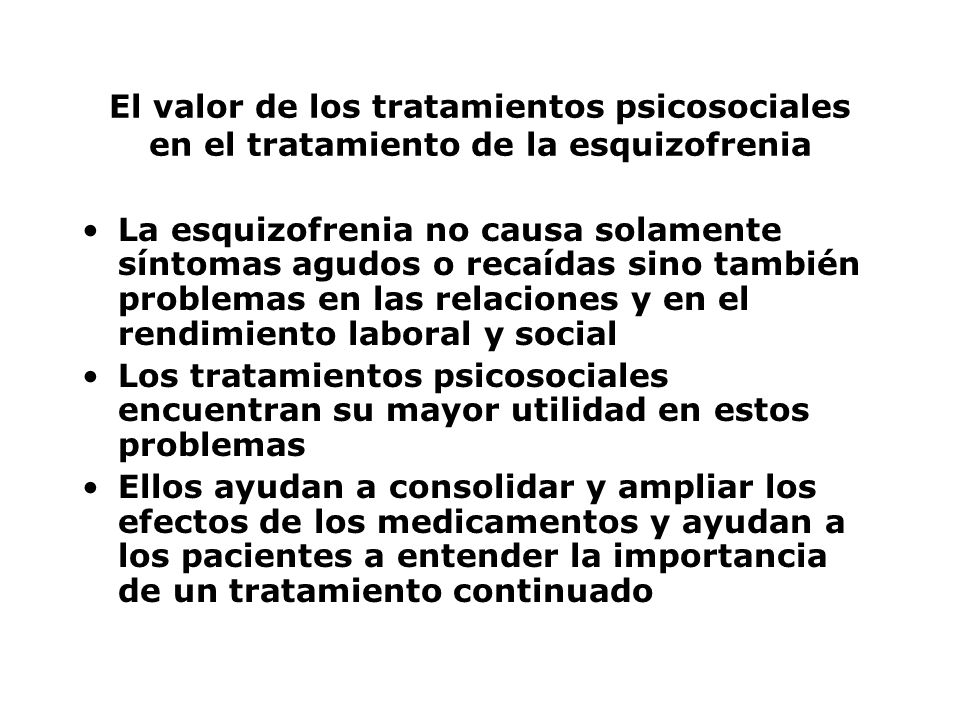 El valor de los tratamientos psicosociales en el tratamiento de la esquizofrenia