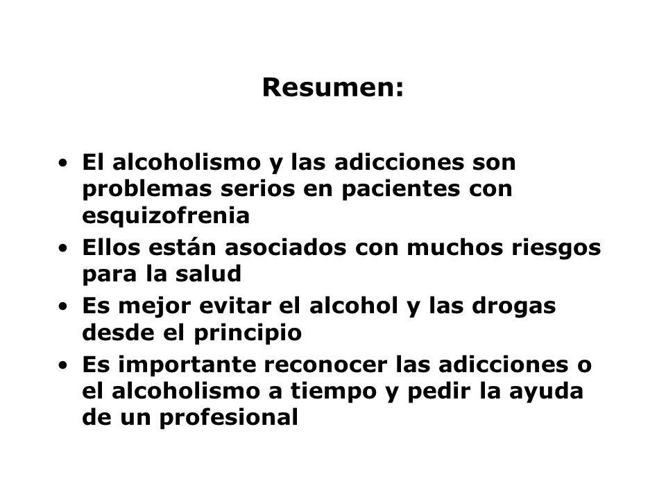 Resumen: El alcoholismo y las adicciones son problemas serios en pacientes con esquizofrenia. Ellos están asociados con muchos riesgos para la salud.