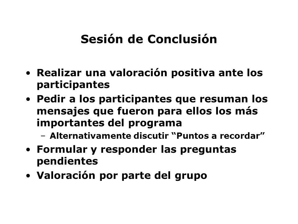 Sesión de Conclusión Realizar una valoración positiva ante los participantes.