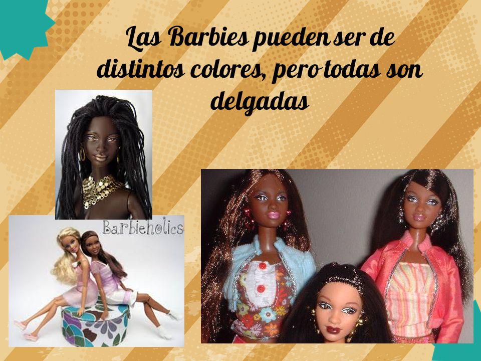 Las Barbies pueden ser de distintos colores, pero todas son delgadas