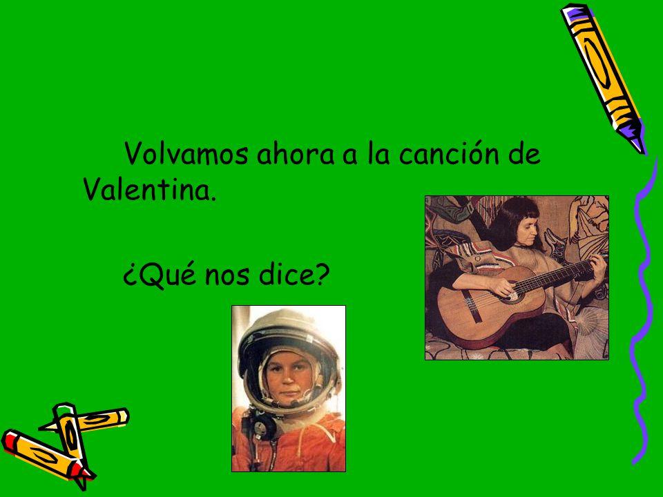 Volvamos ahora a la canción de Valentina.