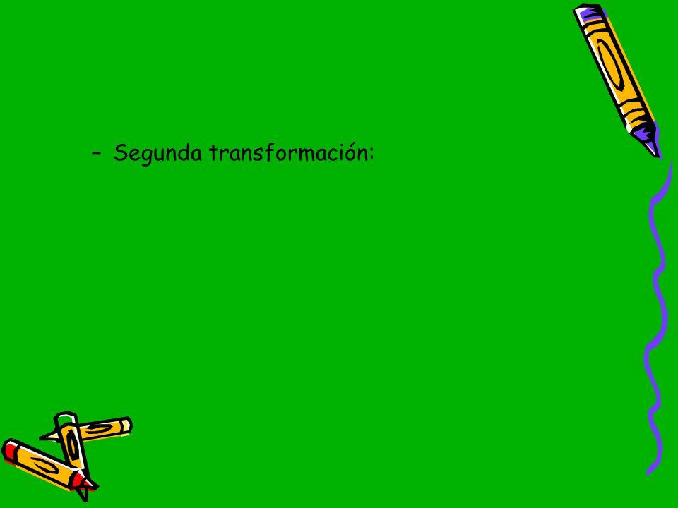 Segunda transformación: