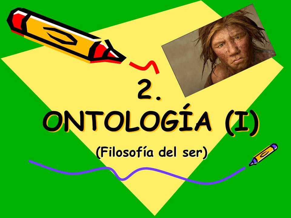 2. ONTOLOGÍA (I) (Filosofía del ser)