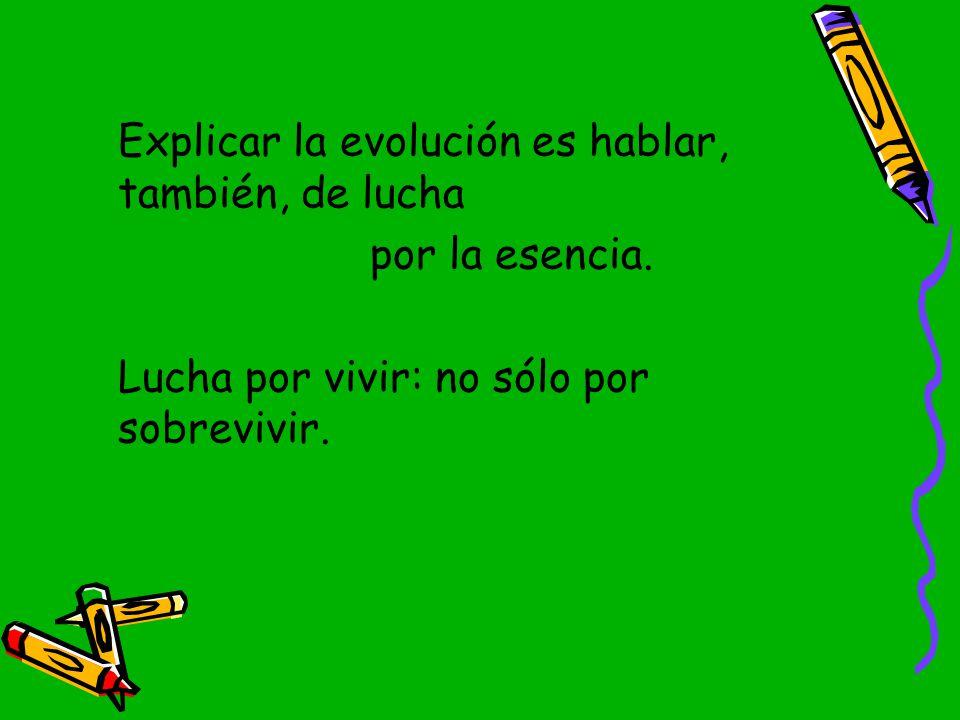 Explicar la evolución es hablar, también, de lucha