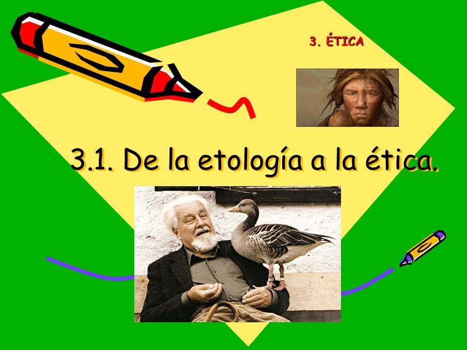 3.1. De la etología a la ética.