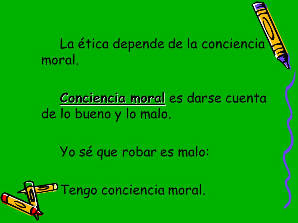 La ética depende de la conciencia moral.