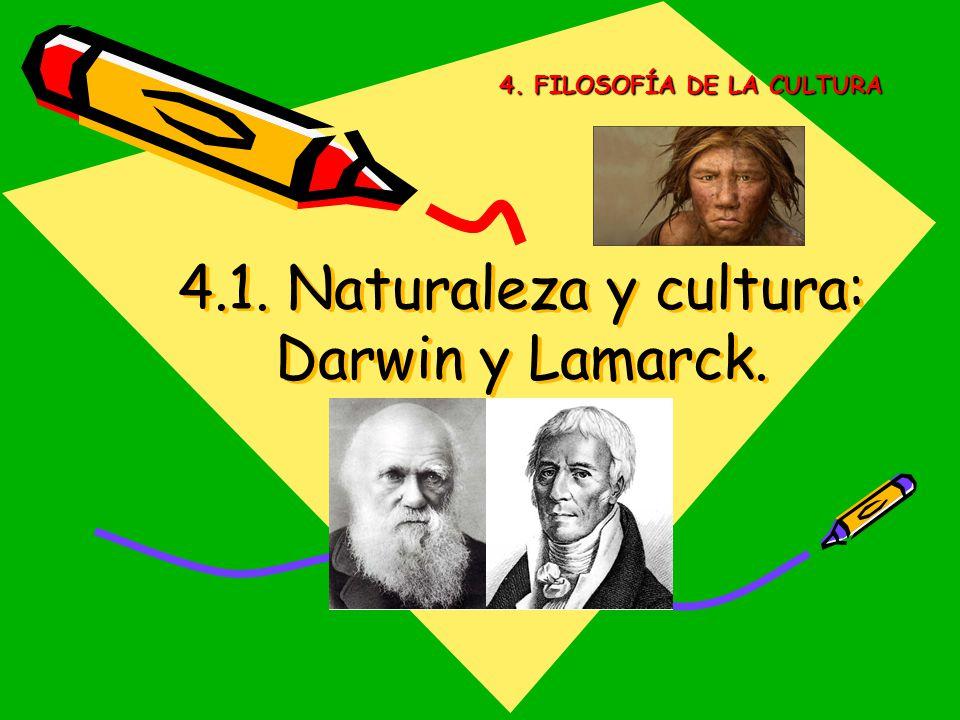4.1. Naturaleza y cultura: Darwin y Lamarck.