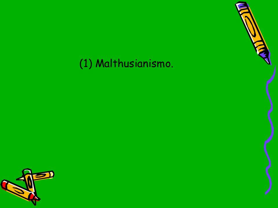 (1) Malthusianismo.