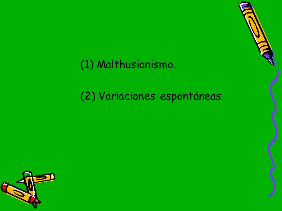 (1) Malthusianismo. (2) Variaciones espontáneas.