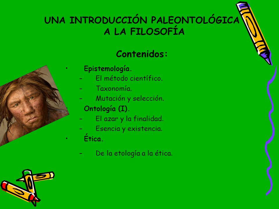 UNA INTRODUCCIÓN PALEONTOLÓGICA A LA FILOSOFÍA Contenidos: