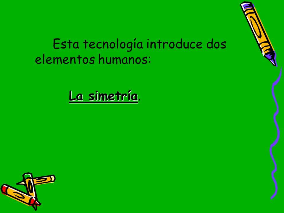 Esta tecnología introduce dos elementos humanos:
