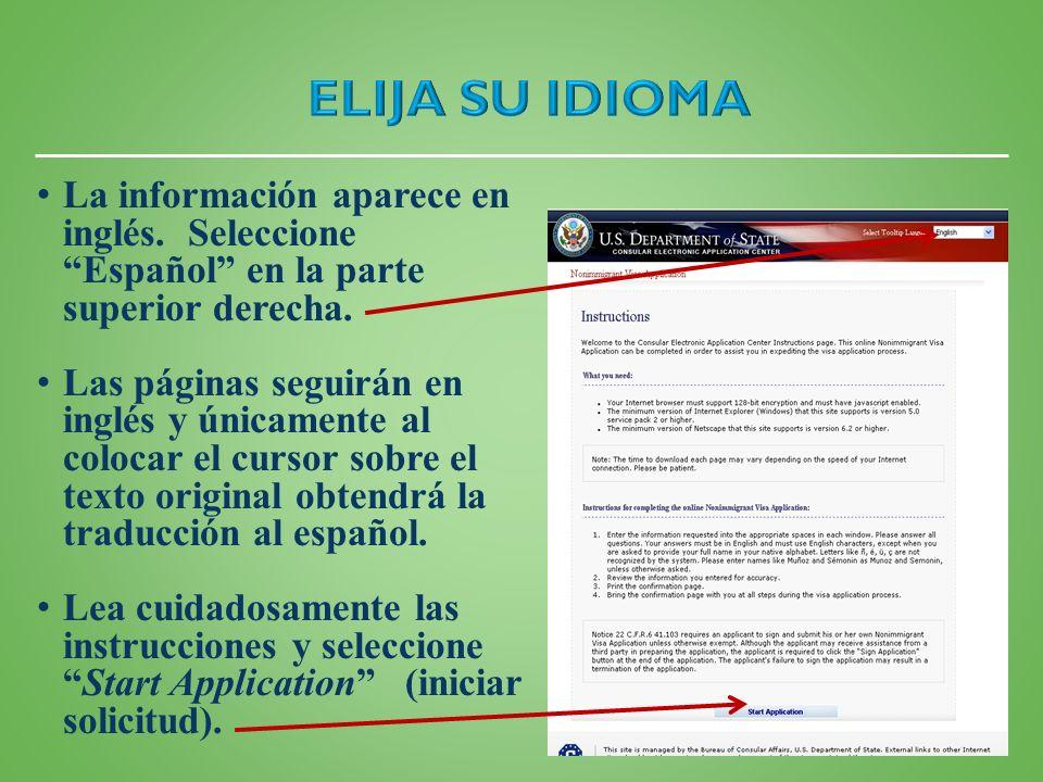 ELIJA SU IDIOMA La información aparece en inglés. Seleccione Español en la parte superior derecha.