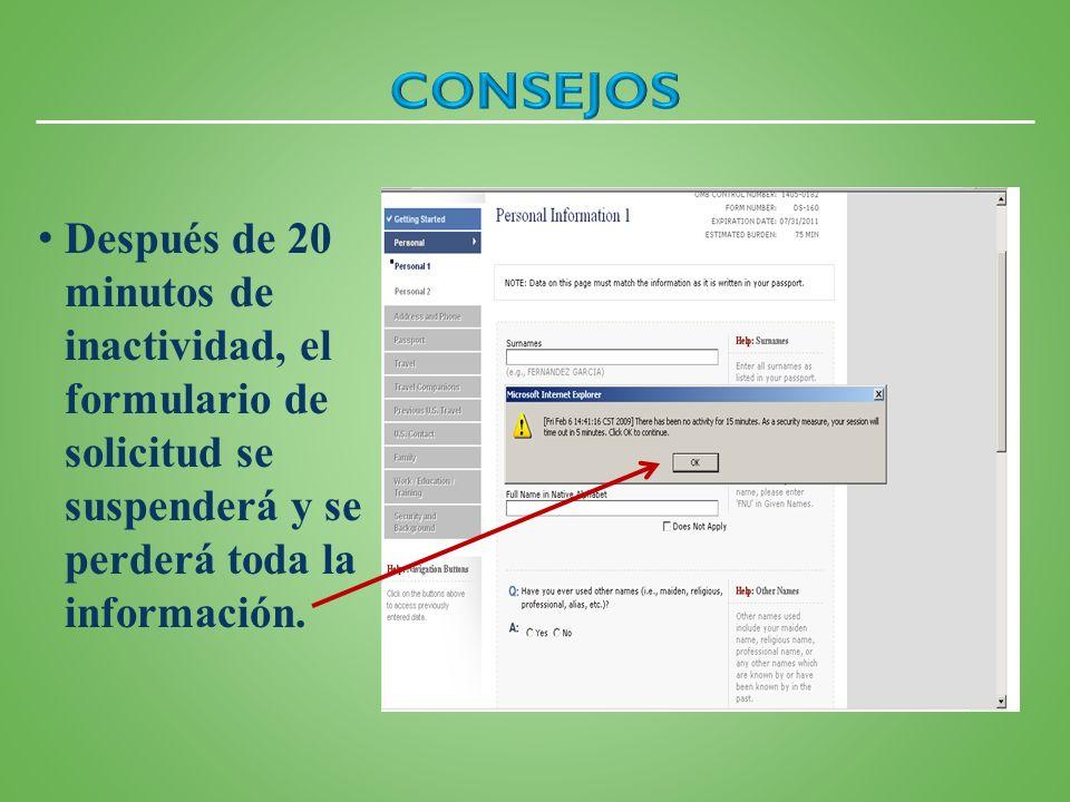 Consejos Después de 20 minutos de inactividad, el formulario de solicitud se suspenderá y se perderá toda la información.