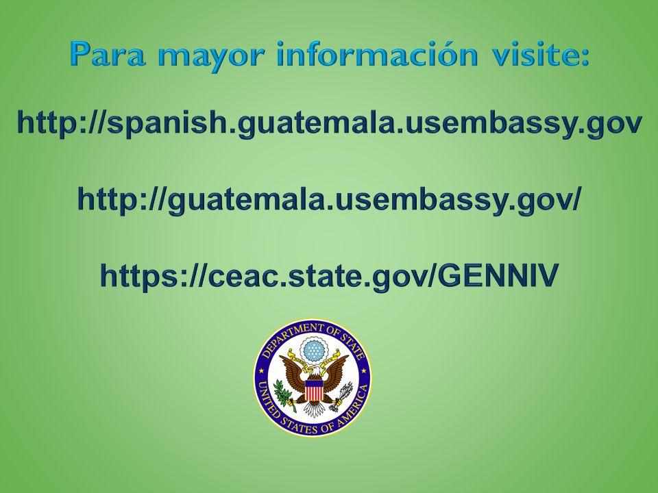 Para mayor información visite: https://ceac.state.gov/GENNIV