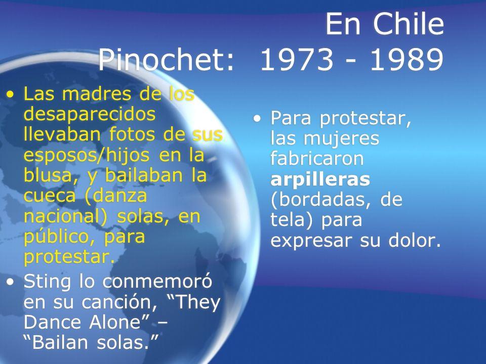 En Chile Pinochet: 1973 - 1989